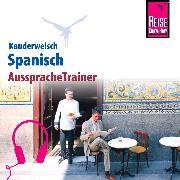 Cover-Bild zu Reise Know-How Kauderwelsch AusspracheTrainer Spanisch (Audio Download) von Som, O'Niel V.