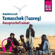 Cover-Bild zu Reise Know-How Kauderwelsch AusspracheTrainer Tamaschek (Tuareg) (Audio Download) von Donath, Frank