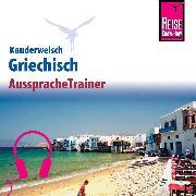 Cover-Bild zu Reise Know-How Kauderwelsch AusspracheTrainer Griechisch (Audio Download) von Spitzing, Karin