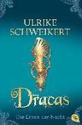 Cover-Bild zu Die Erben der Nacht - Dracas von Schweikert, Ulrike