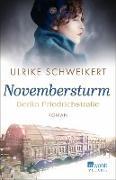 Cover-Bild zu Berlin Friedrichstraße: Novembersturm (eBook) von Schweikert, Ulrike