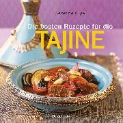Cover-Bild zu Die besten Rezepte für die Tajine - Aromatisch, fettarm und gesund kochen mit dem Dampfgarer der orientalischen Küche (eBook) von Augé, Séverine