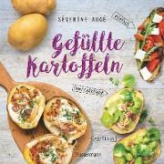 Cover-Bild zu Gefüllte Kartoffeln - neue Lieblingsgerichte: einfach, überraschend, köstlich. Pimp your potato - so wird die Sättigungsbeilage zum Hauptgericht (eBook) von Augé, Séverine