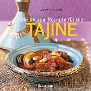 Cover-Bild zu Die besten Rezepte für die Tajine - Aromatisch, fettarm und gesund kochen mit dem Dampfgarer der orientalischen Küche von Augé, Séverine