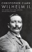 Cover-Bild zu Wilhelm II (eBook) von Clark, Christopher