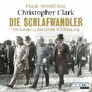Cover-Bild zu Die Schlafwandler (Audio Download) von Clark, Christopher