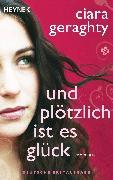 Cover-Bild zu Und plötzlich ist es Glück (eBook) von Geraghty, Ciara