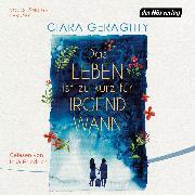 Cover-Bild zu Das Leben ist zu kurz für irgendwann (Audio Download) von Geraghty, Ciara