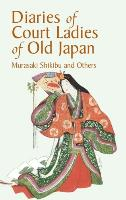 Cover-Bild zu Diaries of Court Ladies of Old Japan (eBook) von Murasaki, Shikibu