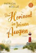 Cover-Bild zu Der Horizont in deinen Augen von Koelle, Patricia