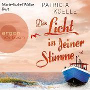 Cover-Bild zu Das Licht in deiner Stimme (Ungekürzte Lesung) (Audio Download) von Koelle, Patricia