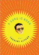 Cover-Bild zu A Guru Is Born von Kitano, Takeshi