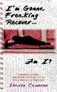 Cover-Bild zu I'm Gonna Freaking Recover...Am I? von Cameron, Sharon