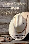 Cover-Bild zu Where Cowboys Roam (eBook) von Publishing, Zimbell House