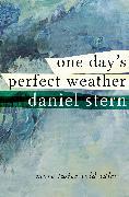 Cover-Bild zu One Day's Perfect Weather (eBook) von Stern, Daniel