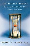 Cover-Bild zu The Present Moment in Psychotherapy and Everyday Life (Norton Series on Interpersonal Neurobiology) (eBook) von Stern, Daniel N.