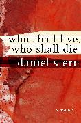 Cover-Bild zu Who Shall Live, Who Shall Die (eBook) von Stern, Daniel