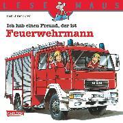 Cover-Bild zu LESEMAUS: Ich hab einen Freund, der ist Feuerwehrmann (eBook) von Butschkow, Ralf