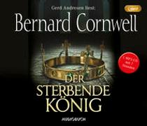 Cover-Bild zu Der sterbende König (MP3-CD) von Cornwell, Bernard