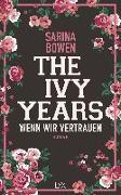 Cover-Bild zu The Ivy Years - Wenn wir vertrauen von Bowen, Sarina