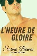 Cover-Bild zu L'Heure de gloire (Série Ivy Years, #5) (eBook) von Bowen, Sarina