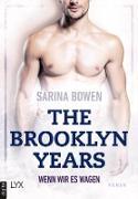 Cover-Bild zu The Brooklyn Years - Wenn wir es wagen (eBook) von Bowen, Sarina