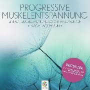 Cover-Bild zu Progressive Muskelentspannung nach Jacobson * Einfach zu erlernen und sofort anzuwenden (Audio Download) von Minddrops
