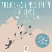 Cover-Bild zu Autogenes Einschlafen für Kinder * Wundervoll sanft in den Schlaf (Audio Download) von Polakov, Sonja