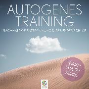 Cover-Bild zu Autogenes Training * Nachhaltige Entspannung und gesunder Schlaf (Audio Download) von minddrops