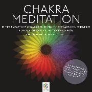 Cover-Bild zu Chakra Meditation - Mit der Kraft der Chakras zu tiefer innerer Ausgeglichenheit - Für alle zentralen Themen des Lebens (Audio Download) von minddrops