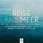 Cover-Bild zu Reise ans Meer * Drei wunderschöne meditative Fantasiereisen ans Meer (Audio Download) von minddrops