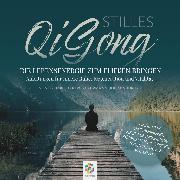 Cover-Bild zu Stilles Qi Gong * Die Lebensenergie zum Fließen bringen. Anleitungen für innere Ruhe, Regeneration und Vitalität (Audio Download) von minddrops