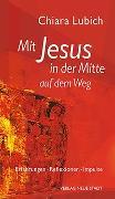 Cover-Bild zu Mit Jesus in der Mitte auf dem Weg von Lubich, Chiara