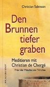Cover-Bild zu Den Brunnen tiefer graben von Salenson, Christian