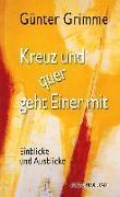 Cover-Bild zu Kreuz und quer geht Einer mit von Grimme, Günter