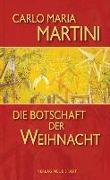 Cover-Bild zu Die Botschaft der Weihnacht von Martini, Carlo M.