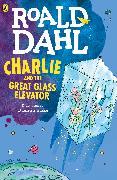 Cover-Bild zu Dahl, Roald: Charlie and the Great Glass Elevator