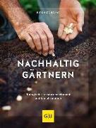 Cover-Bild zu Nachhaltig gärtnern von Bohne, Burkhard