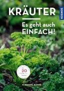 Cover-Bild zu Kräuter - es geht auch einfach! (eBook) von Bohne, Burkhard