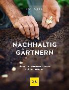 Cover-Bild zu Nachhaltig gärtnern (eBook) von Bohne, Burkhard