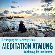 Cover-Bild zu Meditation Atmung, Beruhigung des Nervensystems und Förderung der Homöostase (Audio Download) von Abrolat, Torsten