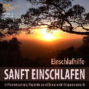 Cover-Bild zu Sanft Einschlafen - Einschlafhilfe Beruhigung, Atementspannung, Körperreise (Audio Download) von Abrolat, Torsten