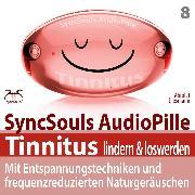 Cover-Bild zu Tinnitus lindern & loswerden (SyncSouls Audiopille) (Audio Download) von Abrolat, Torsten