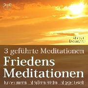 Cover-Bild zu Friedensmeditationen - 3 Meditationen für den inneren und äußeren Frieden und gegen Gewalt (Audio Download) von Abrolat, Torsten