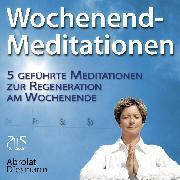 Cover-Bild zu Wochenend-Meditationen - 5 geführte Meditationen zur Regeneration am Wochenende (Audio Download) von Abrolat, Torsten