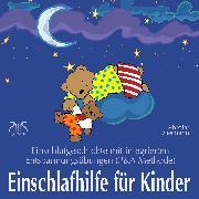 Cover-Bild zu Einschlafhilfe für Kinder: Einschlafgeschichte mit Entspannungsübungen für die Kleinen (P&A Methode) (Audio Download) von Abrolat, Torsten