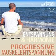 Cover-Bild zu Progressive Muskelentspannung nach Jacobson - PMR (Audio Download) von Abrolat, Torsten