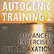 Cover-Bild zu Autogenic Training 2 - Easy to Use Advanced Excersises of the German Self Relaxation Technique (Audio Download) von Abrolat, Torsten