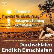 Cover-Bild zu Endlich Einschlafen & Durchschlafen - Traumreise, Progressive Muskelentspannung & Autogenes Training (P&A Methode) (Audio Download) von Abrolat, Torsten