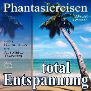 Cover-Bild zu Entspannung total - neue Energie - traumhafte Phantasiereisen und Autogenes Training (Audio Download) von Abrolat, Torsten